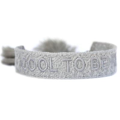 Bracelet tissé cool to be kind light grey